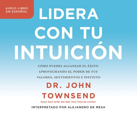 Lidera con tu intuición (Leading from Your Gut)