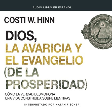 Dios, la avaricia y el Evangelio [de la prosperidad] (God, Greed, and the [Prosperity] Gospel)