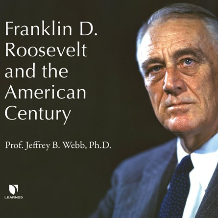 Franklin D. Roosevelt and the American Century