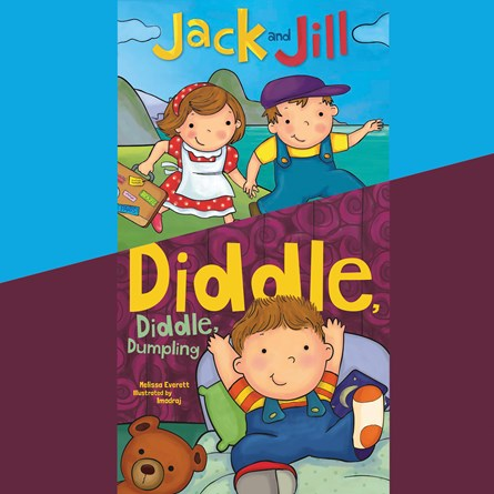 Jack and Jill; & Diddle, Diddle, Dumpling